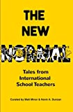The New Normal: Tales from International School Teachers
