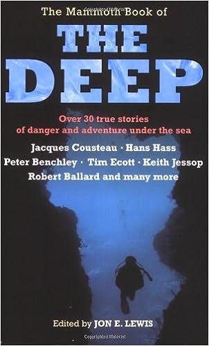 E-Books kostenlos als PDF herunterladen The Mammoth Book of the Deep: Over 30 True Stories of Danger and Adventure Under the Sea 0786719753 PDF