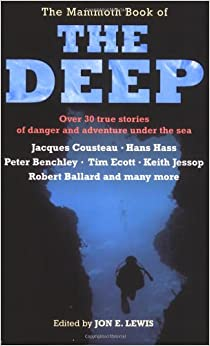 Book The Mammoth Book of the Deep: Over 30 True Stories of Danger and Adventure Under the Sea
