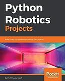 Python Robotics Projects: Build smart and