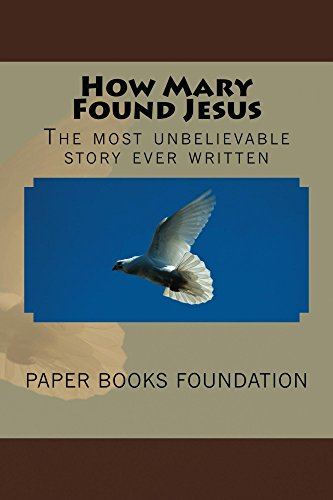 How Mary Found Jesus (Free Read Allowed For Some Customers!): (e book)