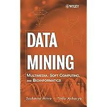 Data Mining Multimedia, Soft Computing, and Bioinformatics