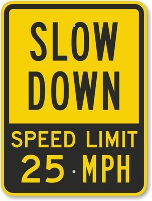 Slow Down Speed Limit 25 MPH , Fluorescent Yellow Diamond Grade Reflective Aluminum Sign, 18