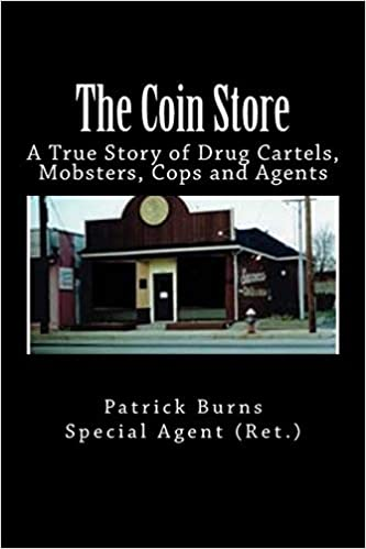 The Coin Store: A True Story of Drug Cartels, Mobsters, Cops