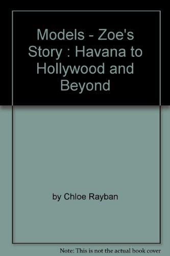 Models - Zoe's Story : Havana to Hollywood and - Bans Stock Ray