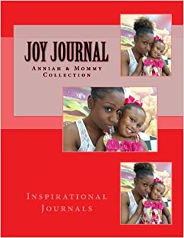 Joy Journal: An Inspirational Writing Journal: Volume 4 (Inspirational Journals)