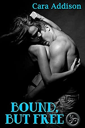 book cover of Bound, But Free