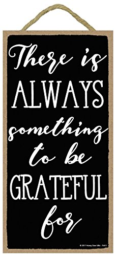 There is Always Something to be Grateful for - 5 x 10 inch Hanging, Wall Art, Decorative Wood Sign Home Decor