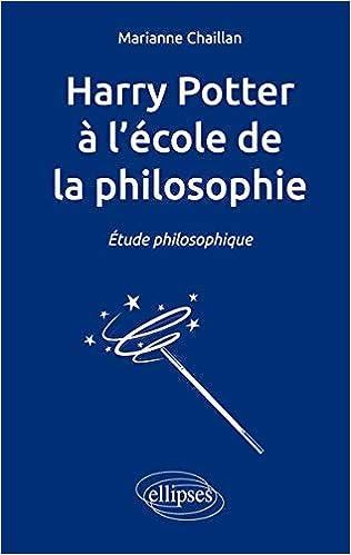 Harry Potter A L Ecole De La Philosophie French Edition