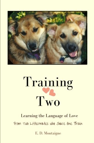 Training Two: Learning the Language of Love from Two Littermates  who Share One Brain