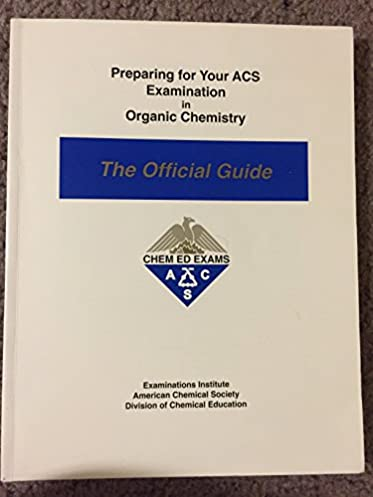 preparing for your acs examination in organic chemistry the rh amazon com acs organic chemistry exam study guide pdf ACS Chemistry Practice Test