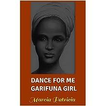Dance for me Garifuna Girl