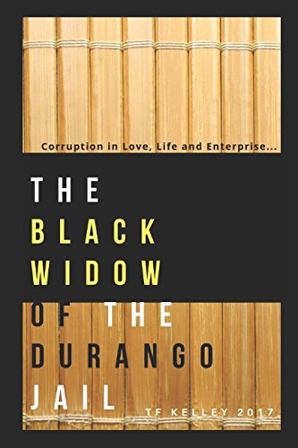 Download Black Widow of Durango: A Story of Corruption in Love, Life and Enterprise.... pdf epub