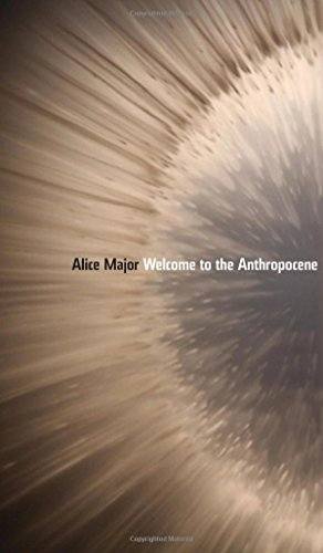 Welcome to the Anthropocene (Robert Kroetsch Series) by University of Alberta Press