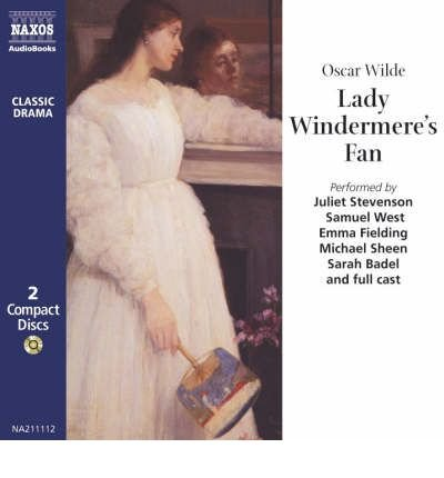 Books : Lady Windermere's Fan: Performed by Juliet Stevenson & Cast (Classic drama) (CD-Audio) - Common