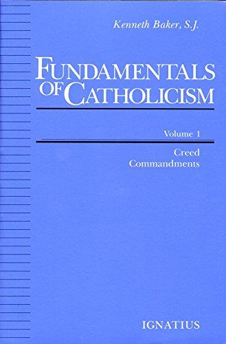 Fundamentals of Catholicism, Vol  1: Creed, Commandments eBook