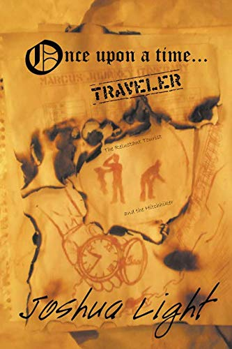 Once Upon A Time Traveler: The Reluctant Tourist and the Hitchhiker
