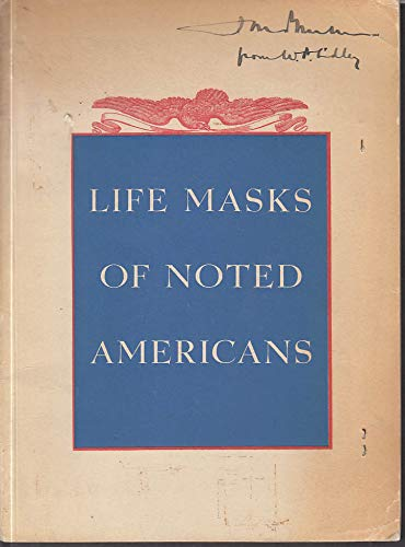 Life Masks of Noted Americans of 1825 exhibit catalog ...