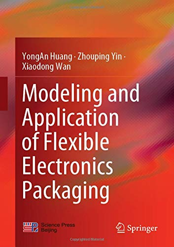 (Modeling and Application of Flexible Electronics Packaging)