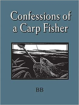 Bb confessions of a carp fisher abebooks.