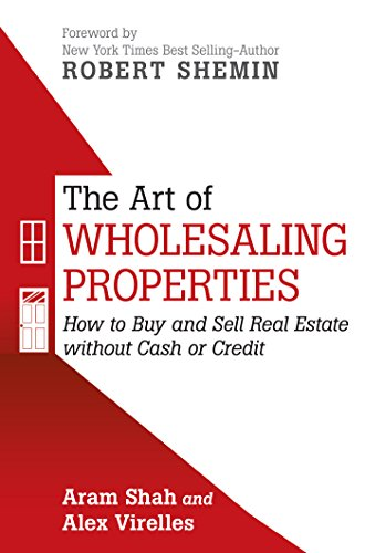 The Art of Wholesaling Properties: How to Buy and Sell Real Estate Without Cash or Credit (Best Real Estate Websites For Buyers)