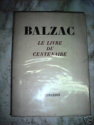 Balzac Le Livre Du Centenaire Par Duron Boteron Collectif