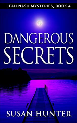 (Dangerous Secrets: Leah Nash Mysteries Book 4)