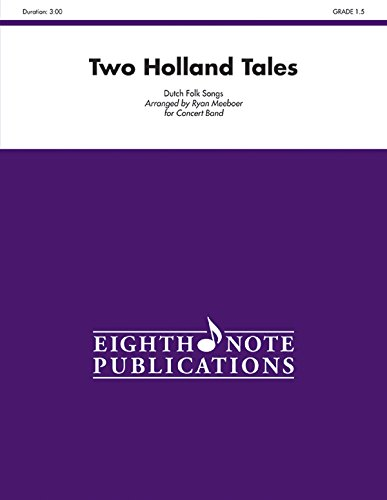 Two Holland Tales: Conductor Score (Eighth Note Publications)