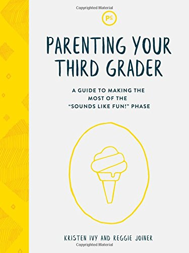 Parenting Your Third Grader: A Guide to Making the Most of the Sounds Like Fun! Phase - 3rd Graders
