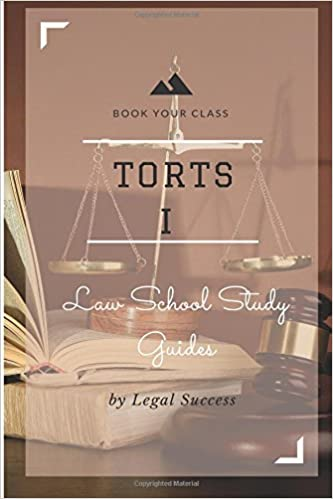 Book Law School Study Guides: Torts I Outline: Volume 8