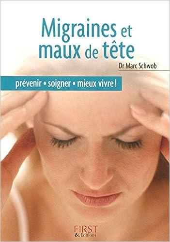 Téléchargements de livres en pdf Le Petit Livre de - Migraines et maux de tête PDF CHM ePub
