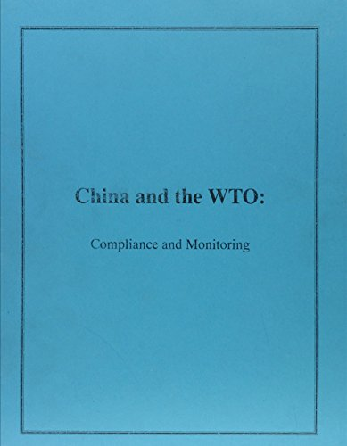 China And The Wto: Compliance And Monitoring: Hearing Before The U.s.-china Economic And Security Review Commission