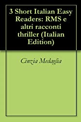3 Short Italian Easy Readers: RMS e altri racconti thriller (Italian Edition)