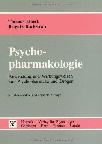 Psychopharmakologie: Anwendung und Wirkungsweisen von Psychopharmaka und Drogen