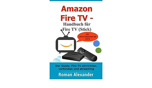 Amazon.com: Amazon Fire TV – Handbuch für Fire TV (Stick): Der