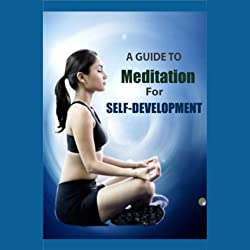A Guide to Meditation for Self Development