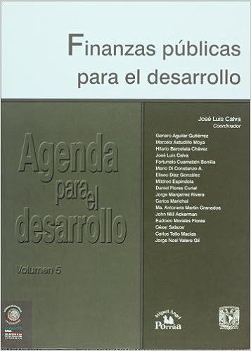 Agenda para el desarrollo vol. 5. Finanzas publicas para el ...