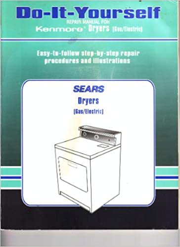 Sears do it yourself repair manual kenmore gas electric dryer sears do it yourself repair manual kenmore gas electric dryer easy to follow photographs and step by step repair procedures roebuck and co solutioingenieria Image collections