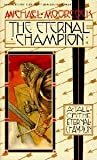 The Eternal Champion, Michael Moorcock, 0425095622