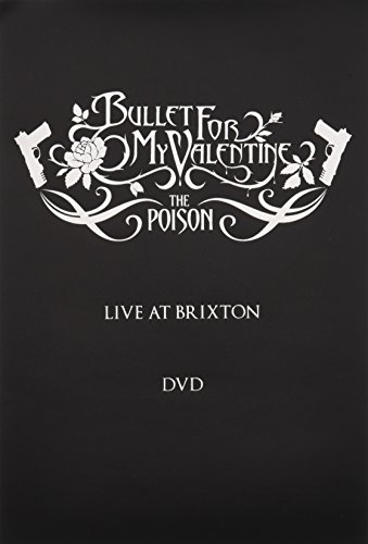 Bullet for My Valentine: The Poison - Live at Brixton (Valentine Tuck)