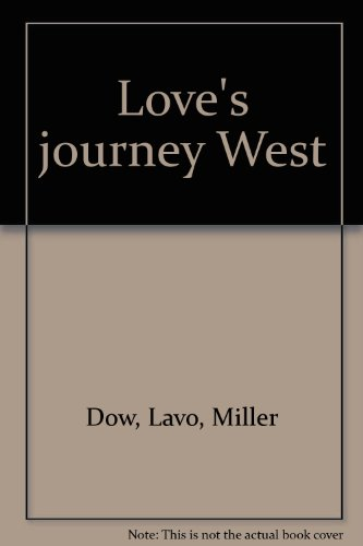 Love's Journey West: Megan's Choice/Her Father's Love/Threads of Love (Inspirational Romance Collection)