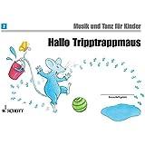 Hallo Tripptrappmaus: Unterrichtswerk 1. Unterrichtsjahr. Band 2. Kinderheft. (Musik und Tanz für Kinder - Neuausgabe)