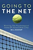 img - for Going To The Net: Winning The Psychological Game Of Tennis book / textbook / text book