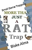 img - for More Than Just A Rat Trap: Small Game Trapping book / textbook / text book