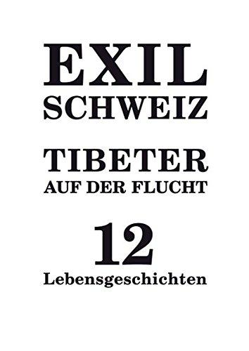 Exil Schweiz Tibeter auf der Flucht: 12 Lebensgeschichten