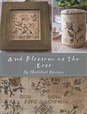 (and Blossom As The Rose Cross Stitch Booklet and Free Embellishment)