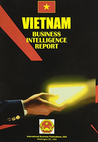 Vietnam Business Intelligence Report (World Business Law Handbook Library) by International Business Publications, USA