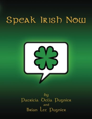 Speak Irish Now (Irish Edition)