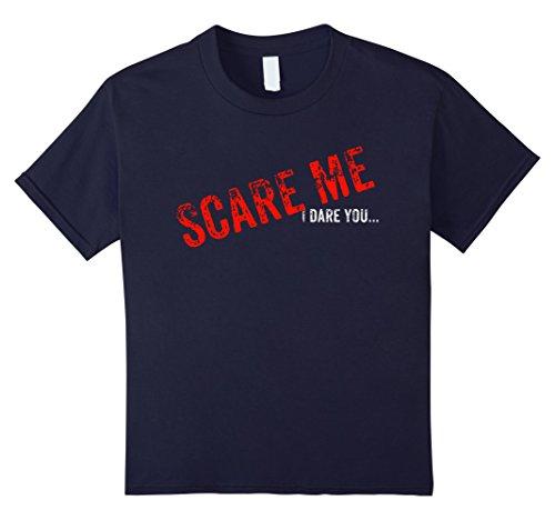Double Dare Costume Ideas (Kids Scare Me I Dare You Mens Womens Kids Shirt 12 Navy)