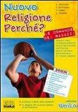 Nuovo religione perché? Le domande dei ragazzi. Per la Scuola media. Con CD-ROM. Con espansione online